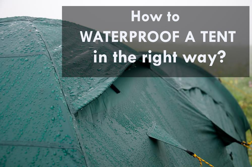 How To Waterproof A Tent In The Right Way? & How To Waterproof A Tent In The Right Way? - The Camping Trips